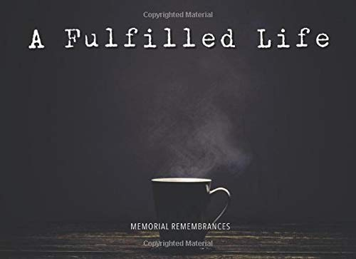 A Fulfilled Life: Modern Funeral Wake Memorial Guest Book