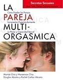 La Pareja Multi-Orgasmica: Secretos Sexuales Que Toda Pareja Deberia Conocer de Chia, Mantak (2001) Tapa blanda