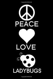 Peace Love Ladybugs: Blank Lined Journal Notebook, 6
