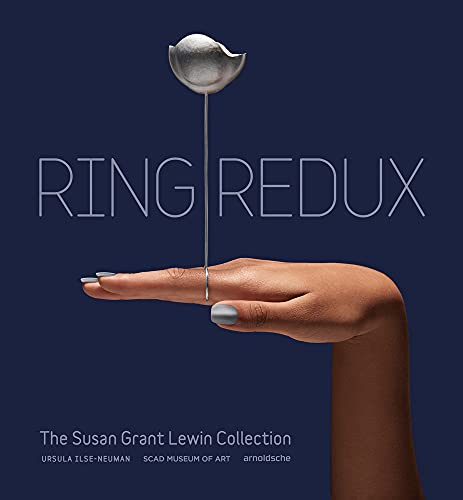 Compare Textbook Prices for Ring Redux: The Susan Grant Lewin Collection  ISBN 9783897906259 by SCAD Museum of Art