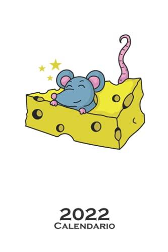 Trozo de queso con ratón Calendario 2022: Calendario anual para Los fans del producto lácteo