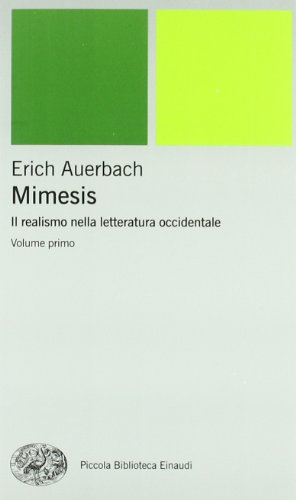 Mimesis. Il realismo nella letteratura occidentale. 2 Vol. [Due volumi indivisibili]