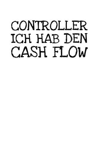 Controller Ich Hab Den Cash Flow: Notizbuch Journal Tagebuch 100 linierte Seiten | 6x9 Zoll (ca. DIN A5)