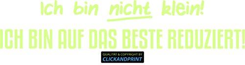 CLICKANDPRINT Aufkleber » Ich bin nicht klein, ich bin auf das Beste reduziert!, 270x54,0cm, Nachleuchtfolie Oralux • Dekoaufkleber / Autoaufkleber / Sticker / Decal / Vinyl