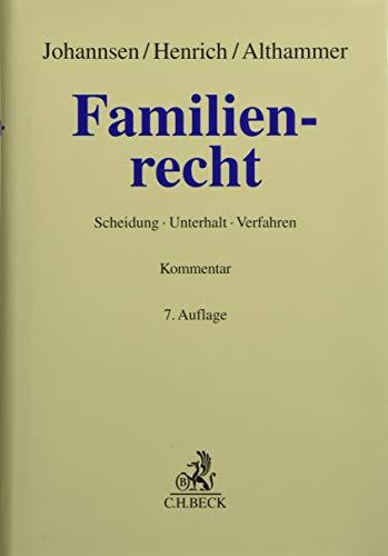 Familienrecht: Scheidung, Unterhalt, Verfahren (Grauer Kommentar)