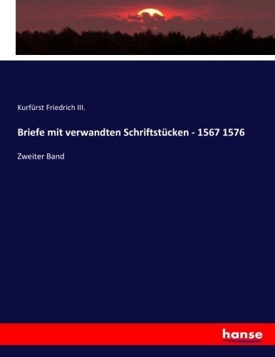 Briefe mit verwandten Schriftstücken - 1567 1576: Zweiter Band