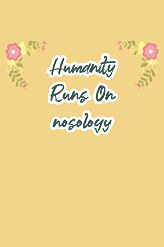 Compare Textbook Prices for Humanity Runs On nosology: funny notebook for study, cute journal for writing journaling & note taking at home office work school college,appreciation ... gag gift for women men teen coworker friend  ISBN 9798591936709 by Buchmann, Ralf