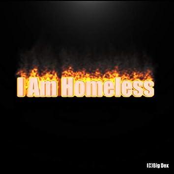I Am Homeless