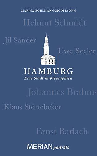 Hamburg. Eine Stadt in Biographien: MERIAN porträts