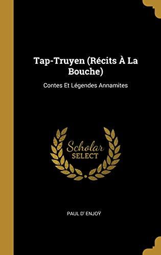 FRE-TAP-TRUYEN (RECITS A LA BO: Contes Et Légendes Annamites