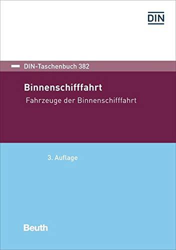 Binnenschifffahrt: Fahrzeuge der Binnenschifffahrt (DIN-Taschenbuch)