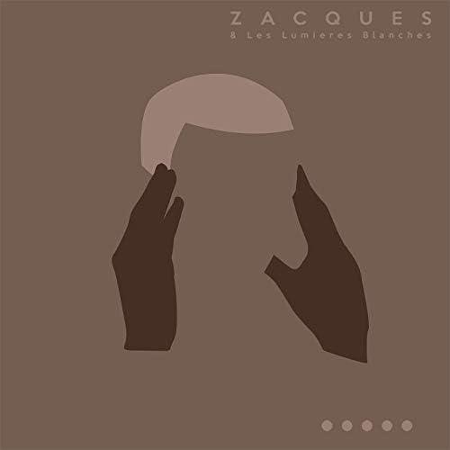 ZACQUES & Les Lumières Blanches