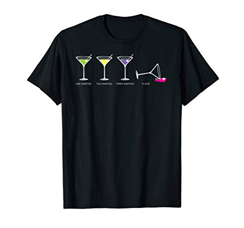 One Two Three Martini Floor for Martini Lovers Cocktail Fans T-Shirt