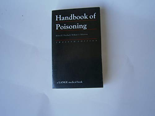 Handbook of Poisoning: Prevention, Diagnosis & Treatment (DREISBACH'S HANDBOOK OF POISONING) -  Dreisbach, Robert H., Paperback
