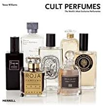 Tessa Williams: Cult Perfumes : The World's Most Exclusive Perfumeries (Hardcover); 2013 Edition