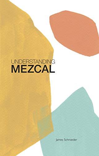 Understanding Mezcal