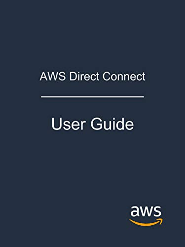 AWS Direct Connect: User Guide (English Edition)