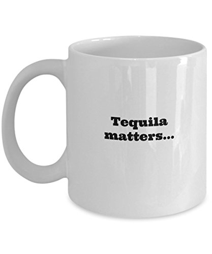 Tequila Matters Coffee Mug, tequila glasses, best tequila, tequila coffee mug, tequila brands,