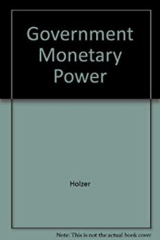 Government Monetary Power 0916728528 Book Cover