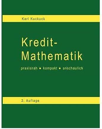 Kredit - Mathematik[ KREDIT - MATHEMATIK ] by Kuckuck, Karl (Author ) on Aug-17-2011 Paperback