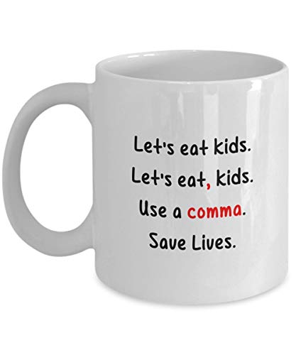 Let's Eat Kids. Use A Comma. Save Lives - Taza para profesores...