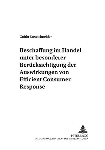 Beschaffung im Handel unter besonderer Berücksichtigung der Auswirkungen von Efficient Consumer Response (Schriften zu Distribution und Handel, Band 30)