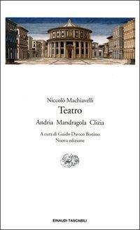 Teatro. Andria, Mandragola, Clizia