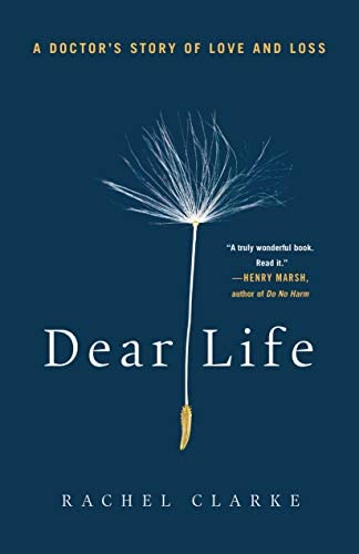 Dear Life A Doctor s Story of Love and Loss product image