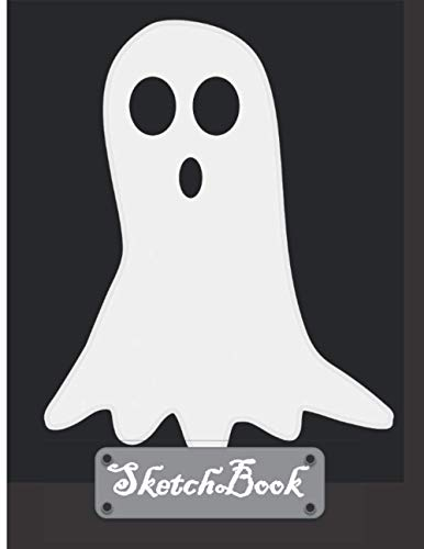 """Ghost Sketch Book: 120 Pages, 8.5"""" x 11"""" Large Halloween Sketchbook Journal White Paper (Blank Drawing Books) for Drawing, Writing, Painting, Sketching, Doodling, etc…"""