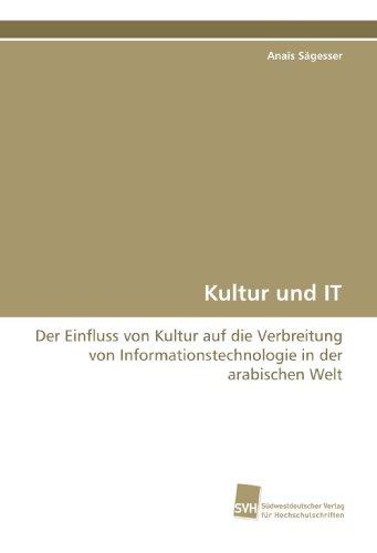 Kultur und IT: Der Einfluss von Kultur auf die Verbreitung von Informationstechnologie in der arabischen Welt