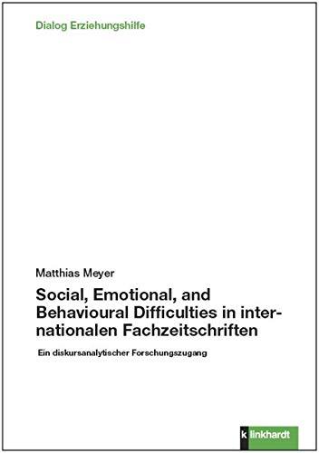 Social, Emotional, and Behavioural Difficulties in internationalen Fachzeitschriften: Ein diskursanalytischer Forschungszugang (Dialog Erziehungshilfe)