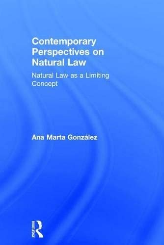 [(Contemporary Perspectives on Natural Law: Natural Law as a Limiting Concept )]...