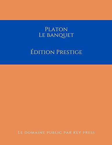 Platon Le Banquet: Édition Prestige