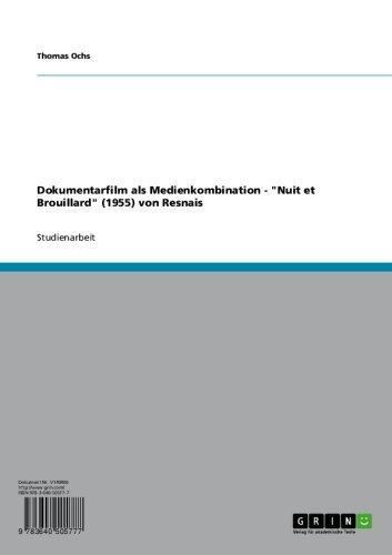 """Dokumentarfilm als Medienkombination - """"Nuit et Brouillard"""" (1955) von Resnais (German Edition)"""