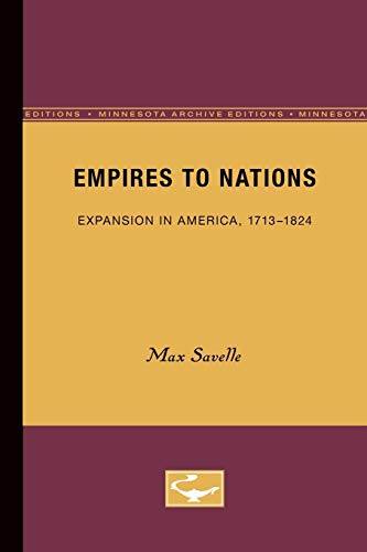 Empires to Nations: Expansion in America, 1713-1824 (Europe and the World in Age of Expansion)