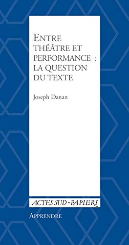 Entre théâtre et performance : la question du texte