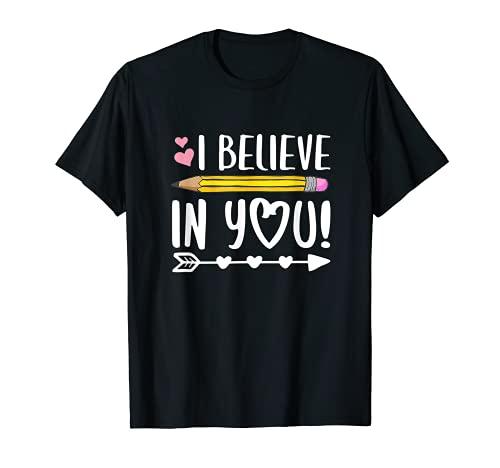 I Believe In You T-Shirt Teacher Testing Day Gift T-Shirt
