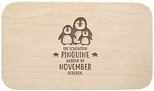 Frühstücksbrett mit Gravur - ''Die schönsten Pinguine werden im November geboren'' - Holz - hochwertige Qualität - Geschenk - Schneidebrett - Küchenbrett - Frühstücksbrettchen - (November)