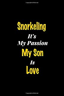Snorkeling It's my passion My Son Is Love: Perfect quote Journal Diary Planner, Snorkeling Journal Gift for Kids girls Wom...