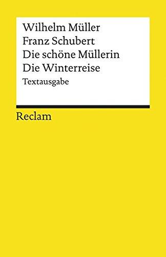 Die schöne Müllerin /Die Winterreise: Textausgabe