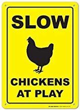 Kysd43Mill Stanley Slow Chickens at Play Panneau d'avertissement en métal en Aluminium Panneau de propriété privée Panneau de Maison Jardin Cour