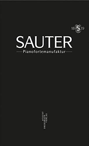 Sauter Pianofortemanufaktur: 200 Years Carl Sauter Pianofortemanufaktur