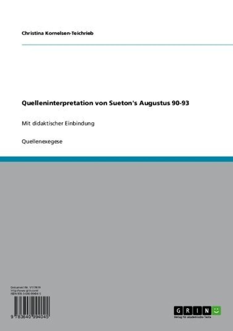 入植者アライアンス病んでいるQuelleninterpretation von Sueton's Augustus 90-93: Mit didaktischer Einbindung (German Edition)
