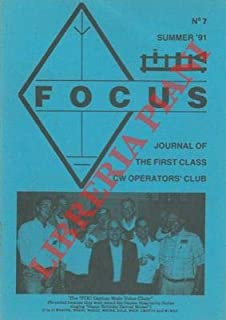 Focus. Journal of the first class CW operators' club.