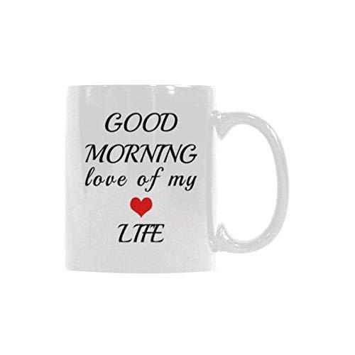 Novelty Design Good Morning Love of My Life,Classical Ceramic Coffee Mug Tea Cup Made In Usa 11 Ounce White