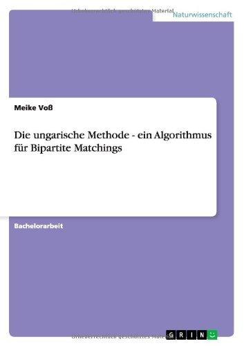 Die ungarische Methode - ein Algorithmus für Bipartite Matchings