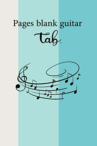 Pages blank guitar tab /notebook journal: Blank Bass Guitar Tab Paper 100 Pages A4 Music Gift For Guitarist And Musicians Guitar Tabs size 6x9 .