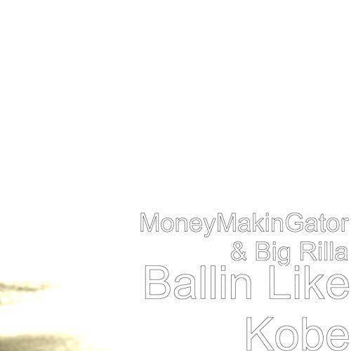 MoneyMakinGator & Big Rilla