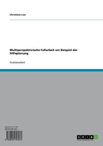 Amazon Com Multiperspektivische Fallarbeit Am Beispiel Der Hilfeplanung German Edition Ebook Low Christiane Kindle Store