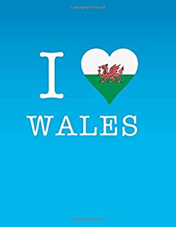I Love Wales: Large Journal / Notebook for people who love all things Welsh
